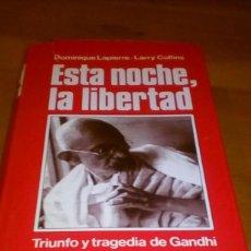 Libros de segunda mano: ESTA NOCHE LA LIBERTAD , TRIUNFO Y TRAGEDIA DE GANDHI. Lote 114846615