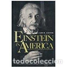 Libros de segunda mano: EINSTEIN IN AMERICA. SAYEN. Lote 114867555