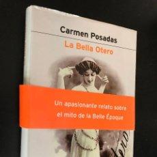 Libros de segunda mano: LA BELLA OTERO, CARMEN POSADAS. Lote 114895867