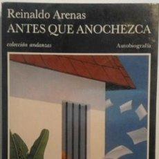 Libros de segunda mano: ANTES QUE ANOCHEZCA, DE REINALDO ARENAS. Lote 115209136