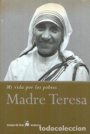 MADRE TERESA – MI VIDA POR LOS POBRES - JOSE LUIS GONZALEZ BALADO (Libros de Segunda Mano - Biografías)
