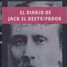 Libros de segunda mano: EL DIARIO DE JACK EL DESTRIPADOR. PEDIDO MÍNIMO EN LIBROS: 4 TÍTULOS.. Lote 115294927