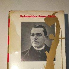 Libros de segunda mano: LA VIDA TRÁGICA DE MOSÉN JACINTO VERDAGUER DE SEBASTIÀ JUAN ARBÓ EDITORIAL PLANETA 1970. Lote 115450587