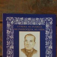 Libros de segunda mano: UTRERA, MI PUEBLO, MI PARROQUIA, MI VIDA 1998 MIGUEL ROMAN CASTELLANO, PRESBITERO (2 UNID.). Lote 115491927