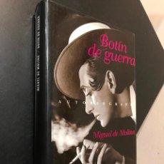 Libros de segunda mano: BOTIN DE GUERRA. MIGUEL DE MOLINA. PLANETA. 1998. Lote 115541979