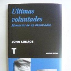 Libros de segunda mano: ÚLTIMAS VOLUNTADES. MEMORIAS DE UN HISTORIADOR. JOHN LUKACS. Lote 115608271