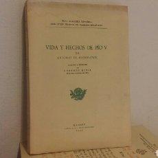 Libros de segunda mano: VIDA Y HECHOS DE PÍO V. Lote 115613522