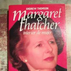 Libros de segunda mano: MARGARET THATCHER. INTERIOR DE MUJER - ANDREW THOMSON. Lote 115613779
