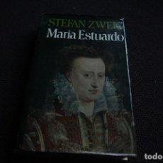 Libros de segunda mano: MARÍA ESTUARDO - STEFAN ZWEIG. Lote 115617683