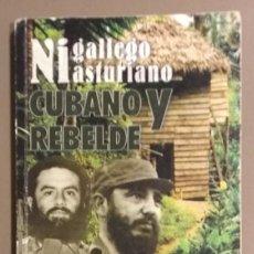Libros de segunda mano: NI GALLEGO NI ASTURIANO.CUBANO Y REBELDE. MEMORIAS DEL GENERAL DE DIVISIÓN PEDRO GARCÍA PELÁEZ. 2010. Lote 115627375