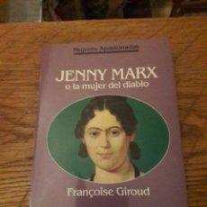 Libros de segunda mano: MUJERES APASIONADAS. JENNY MARX O LA MUJER DEL DIABLO. POR FRANCOIS GIROUD. ED PLANETA 1992. Lote 115986906