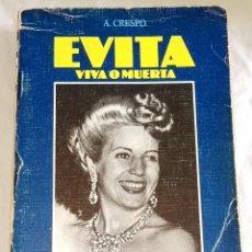 Libros de segunda mano: EVITA VIVA O MUERTA; A. CRESPO - EDITORIAL FONTALBA, PRIMERA EDICIÓN 1980. Lote 116583179