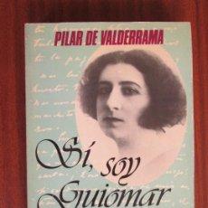 Libros de segunda mano: SÍ, SOY GUIOMAR • MEMORIAS DE MI VIDA --- PILAR DE VALDERRAMA. Lote 117319851