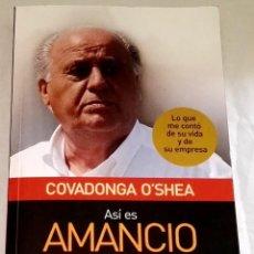 Libros de segunda mano: ASÍ ES AMANCIO ORTEGA, EL HOMBRE QUE CREÓ ZARA; COVADONGA O´SHEA - ACTUALIDAD ECONÓMICA 2008. Lote 117379759
