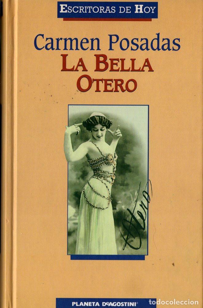 LA BELLA OTERO (CARMEN POSADAS) (Libros de Segunda Mano - Biografías)