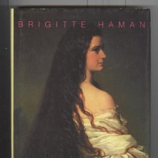 Libros de segunda mano: B. HAMAN. ELISABETH DE AUSTRIA. SISI EMPERATRIZ CONTRA SU VOLUNTAD . ED. JUVENTUD 1996. NUEVO. Lote 117510527