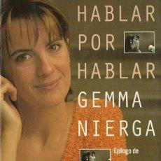 Libros de segunda mano: GEMMA NIERGA-HABLAR POR HABLAR.PLANETA.1996.. Lote 117638143