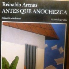 Libros de segunda mano: ANTES QUE ANOCHEZCA. AUTOBIOGRAFÍA TUSQUETS, REINALDO ARENAS, TAPA BLANDA. CONDICIÓN: BIEN. Lote 118133039
