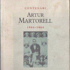 Libros de segunda mano: CENTENARI ARTUR MARTORELL 1894-1994. Lote 118372435