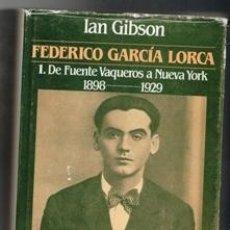 Libros de segunda mano: FEDERICO GARCÍA LORCA. 1 DE FUENTE VAQUEROS A NUEVA YORK; IAN GIBSON. Lote 113450968