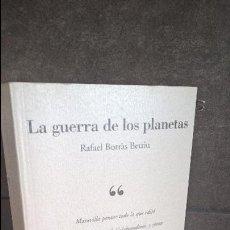 Libros de segunda mano: LA GUERRA DE LOS PLANETAS. RAFAEL BORRAS BETRIU. MEMORIAS DE UN EDITOR. EDICIONES B 2005 1ª EDICION. Lote 118700383