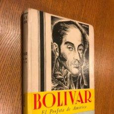 Libros de segunda mano: BOLIVAR / EL PROFETA DE AMERICA / JORGE NEWTON. Lote 118821247