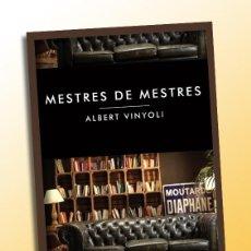 Libros de segunda mano: MESTRES DE MESTRES, ALBERT VINYOLI - CARLES SANTOS, CESC GELABERT, COLITA, RAIMON, ISONA PASSOLA... . Lote 118854647