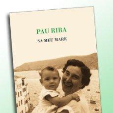 Libros de segunda mano: SA MEU MARE - PAU RIBA. Lote 118854883