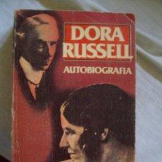 Livres d'occasion: DORA RUSSELL AUTOBIOGRAFIA EDICIONES GRIJALBO. Lote 118878407