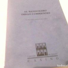 Libros de segunda mano: EL BANDOLERO DIEGO CORRIENTES -FLORENTINO HERNANDEZ GIRBAL - CASINO UTRERA 1999 . MUY RARO . Lote 119262943