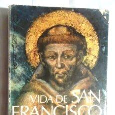 Libros de segunda mano: VIDA DE SAN FRANCISCO DE ASIS OMER ENGLEBERT 1973 CEFEPAL SANTIAGO DE CHILE NUEVA EDICIÓN REFUNDIDA. Lote 119286475