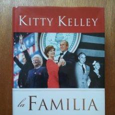 Libros de segunda mano: LA FAMILIA, LA VERDADERA HISTORIA DE LA DINASTIA BUSH, KITTY KELLEY, PLAZA JANES, 2004. Lote 120078151