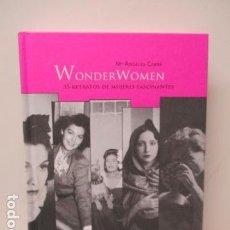Libros de segunda mano: WONDERWOMEN. MUJERES FASCINANTES DEL SIGLO XX. - Mª ÁNGELES CABRÉ - COMO NUEVO.. Lote 120145075
