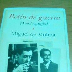 Libros de segunda mano: BOTÍN DE GUERRA, AUTOBIOGRAFÍA MIGUEL DE MOLINA. Lote 120268787