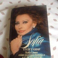 Libros de segunda mano: SOFIA LOREN: VIVIR Y AMAR. SOFIA RELATA SU HISTORIA A A.E.HOTCHNER. EDITORIAL BRUGUERA 1980. Lote 120306175