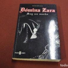 Libros de segunda mano: MEMORIAS DÓMINA ZARA SOY UN SUEÑO - 1ª EDICIÓN 2005 - BI6. Lote 120709475