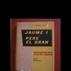 Libros de segunda mano: JAUME I PERE EL GRAN. FERRAN SOLDEVILA. Lote 120808079