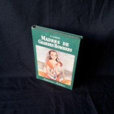 Libros de segunda mano: EDUARDO CARRIO - MADRES DE GRANDES HOMBRES - BIBLIOTECA BILLIKEN - ATLANTIDA CUARTA EDICION 1959. Lote 120902227