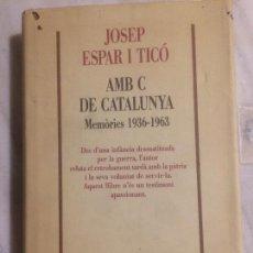 Libros de segunda mano: ANTIGUO LIBRO AMB C DE CATALUNYA MEMÒRIES 1936-1963 POR JOSEP ESPAR I TICÓ AÑO 1994. Lote 121067839