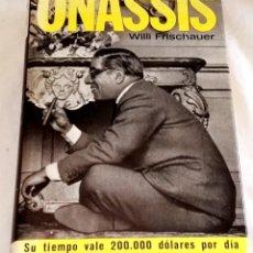 Libros de segunda mano: ONASSIS; WILLI FRISCHAUER - NOGUER, PRIMERA EDICIÓN 1968. Lote 121265639