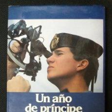 Libros de segunda mano: LIBRO UN AÑO DE PRINCIPE HEREDERO. Lote 121327994