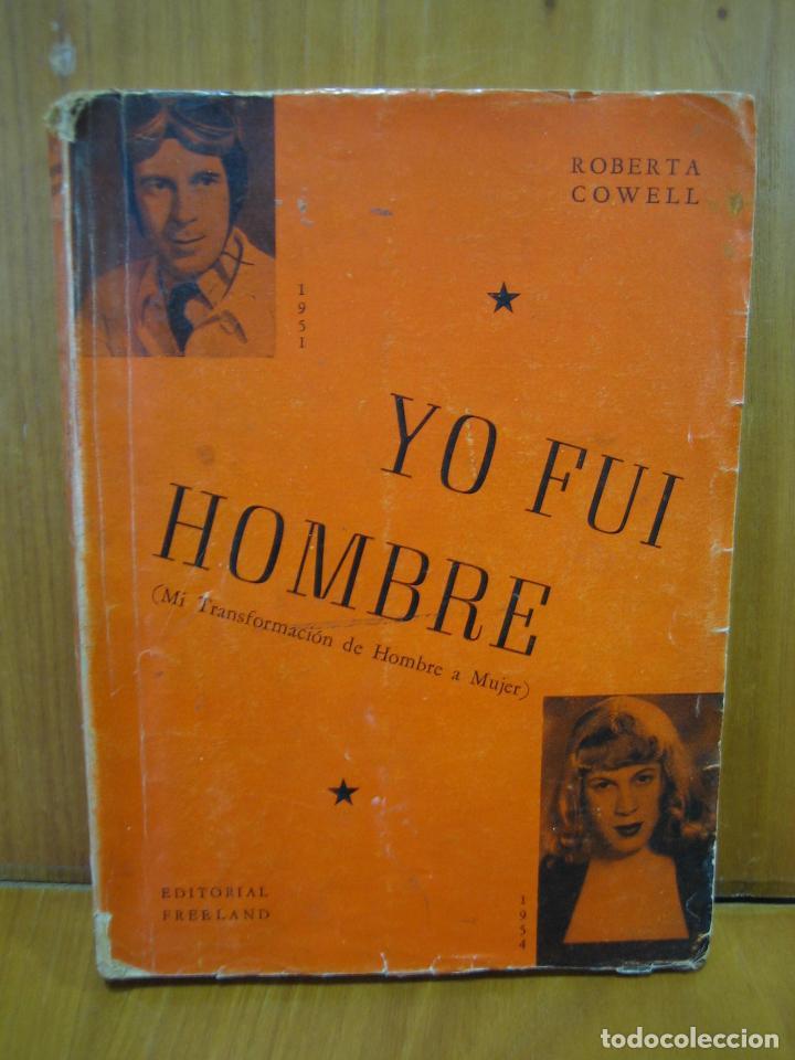 1. YO FUI HOMBRE. ROBERTA COWELL 1954 (Libros de Segunda Mano - Biografías)