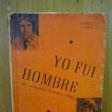 Libros de segunda mano: 1. YO FUI HOMBRE. ROBERTA COWELL 1954. Lote 121434095