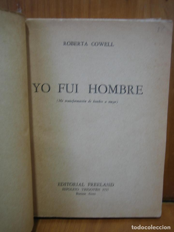 Libros de segunda mano: 1. Yo fui hombre. Roberta Cowell 1954 - Foto 3 - 121434095