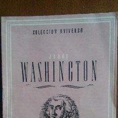 Libros de segunda mano: WASHINGTON BIOGRAFÍA COLECCIÓN UNIVERSO EDICIONES ESPAÑA. Lote 121714079