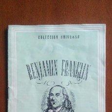 Libros de segunda mano: BENJAMIN FRANKLIN, BIOGRAFÍA, COLECCIÓN UNIVERSO, EDICIONES ESPAÑA.. Lote 121714287