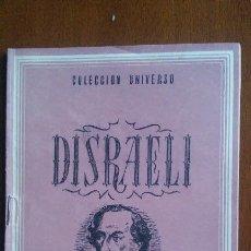 Libros de segunda mano: DISRAELI, BIOGRAFÍA, COLECCIÓN UNIVERSO, EDICIONES ESPAÑA.. Lote 121714475