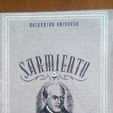 Libros de segunda mano: SARMIENTO, BIOGRAFÍA, COLECCIÓN UNIVERSO, EDICIONES ESPAÑA. ARGENTINA. Lote 121726263