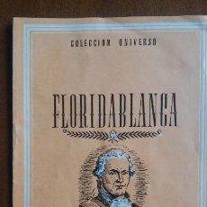 Libros de segunda mano: FLORIDABLANCA, BIOGRAFÍA, COLECCIÓN UNIVERSO, EDICIONES ESPAÑA. ILUSTRACIÓN. Lote 121726563