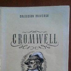 Libros de segunda mano: CROMWELL, BIOGRAFÍA, COLECCIÓN UNIVERSO, EDICIONES ESPAÑA. APROX. AÑO 1940, 16 PÁGS.. Lote 121726875